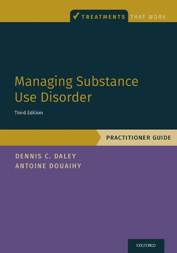 Managing Substance Use Disorder: Practitioner Guide - Treatments That Work (Paperback)