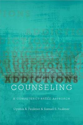 Addictions Counseling: A Competency-Based Approach (Paperback)