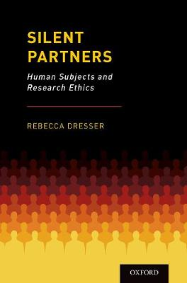 Silent Partners: Human Subjects and Research Ethics (Paperback)