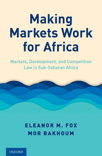 Making Markets Work for Africa: Markets, Development, and Competition Law in Sub-Saharan Africa (Hardback)