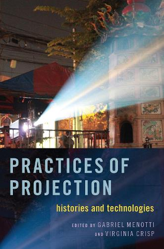 Practices of Projection: Histories and Technologies (Paperback)