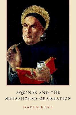 Aquinas and the Metaphysics of Creation (Hardback)