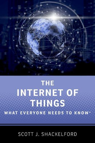 The Internet of Things: What Everyone Needs to Know (R) - What Everyone Needs to Know (Paperback)