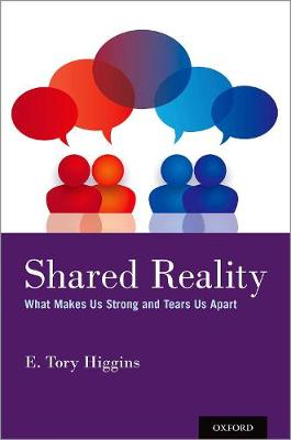 Shared Reality: What Makes Us Strong and Tears Us Apart (Hardback)