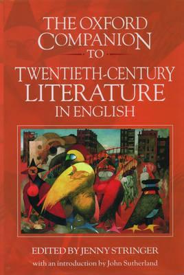 The Oxford Companion to Twentieth-Century Literature in English (Hardback)
