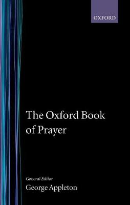 The Oxford Book of Prayer - Oxford Books of Prose & Verse (Hardback)