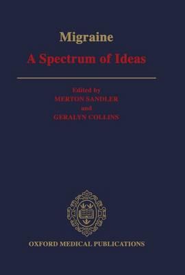 Migraine: A Spectrum of Ideas (Hardback)