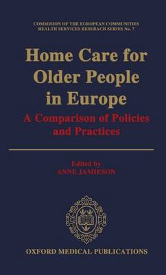 Home Care for Older People in Europe: A Comparison of Policies and Practices - CEC Health Services Research Series (Hardback)