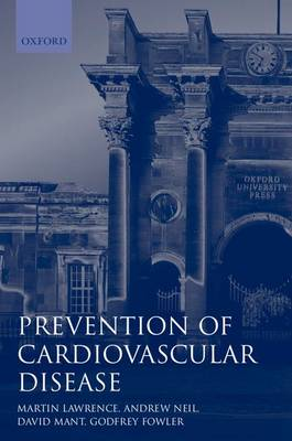 Prevention of Cardiovascular Disease: An Evidence-Based Approach - Oxford General Practice Series 33 (Paperback)
