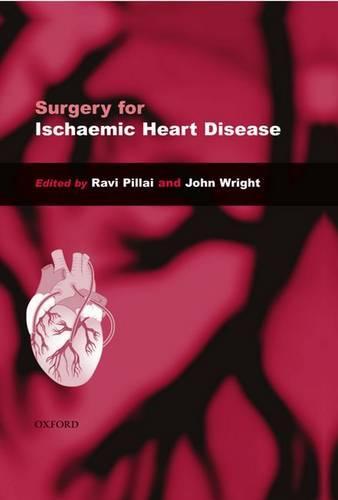 Surgery for Ischaemic Heart Disease (Hardback)
