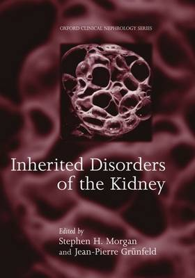 Inherited Disorders of the Kidney: Investigation and Management - Oxford Clinical Nephrology Series (Hardback)