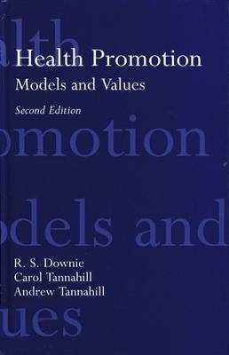 Health Promotion: Models and Values (Hardback)