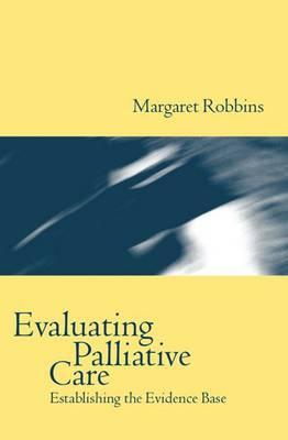 Evaluating Palliative Care: Establishing the Evidence Base (Hardback)