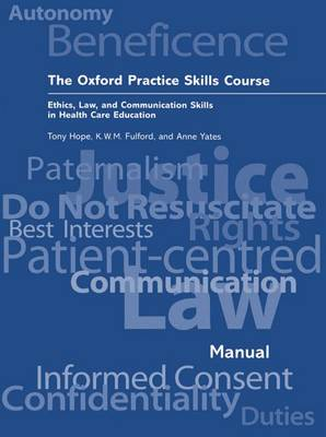 The Oxford Practice Skills Course: Ethics, Law, and Communication Skills in Health Care Education (Paperback)