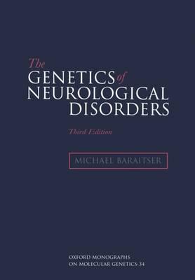 The Genetics of Neurological Disorders - Oxford Monographs on Medical Genetics 34 (Hardback)