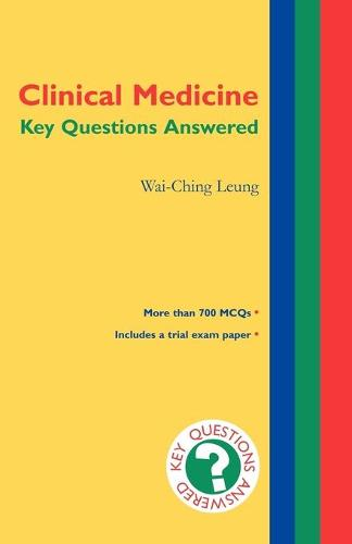 Clinical Medicine: Key Questions Answered - Key Questions Answered (Paperback)