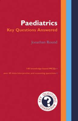 Paediatrics: Key Questions Answered - Key Questions Answered (Paperback)