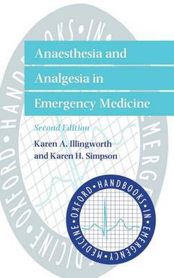 Anaesthesia and Analgesia in Emergency Medicine - Oxford Handbooks in Emergency Medicine (Hardback)