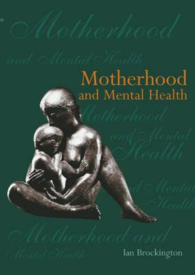 Motherhood and Mental Health (Paperback)