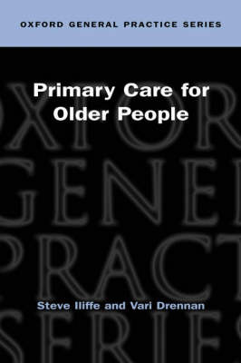 Primary Care for Older People - Oxford General Practice Series 44 (Paperback)