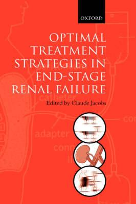 Optimal Treatment Strategies in End-stage Renal Failure (Hardback)