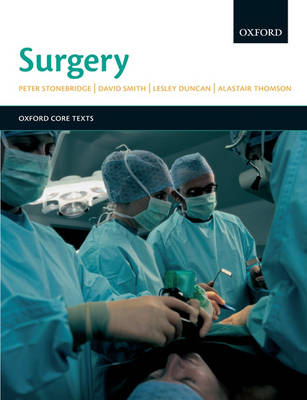 Surgery: An Oxford Core Text - Oxford Core Texts (Paperback)