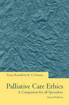 Palliative Care Ethics: A Companion for All Specialties (Paperback)