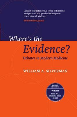 Where's the Evidence?: Debates in Modern Medicine (Paperback)
