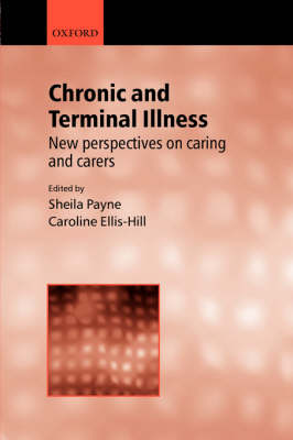 Chronic and Terminal Illness: New perspectives on caring and carers (Paperback)