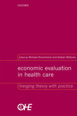 Economic Evaluation in Health Care: Merging theory with practice (Paperback)