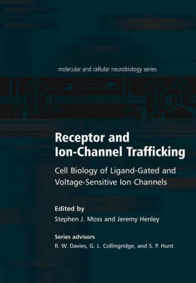Receptor and Ion-Channel Trafficking: Cell Biology of Ligand-Gated and Voltage-Sensitive Ion Channels - Molecular and Cellular Neurobiology Series (Hardback)