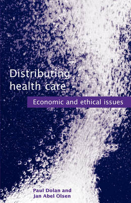 Distributing Health Care: Economic and ethical issues (Paperback)