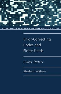Error-Correcting Codes and Finite Fields - Oxford Applied Mathematics and Computing Science Series (Paperback)