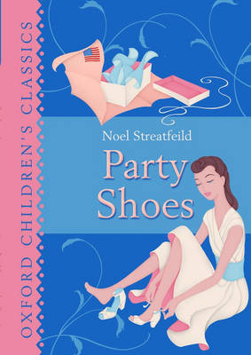Oxford Children's Classics: Party Shoes - Oxford Children's Classics (Hardback)