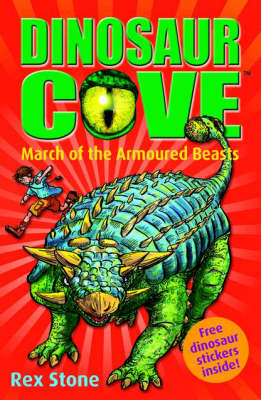 March of the Armoured Beasts - Dinosaur Cove Bk. 3 (Paperback)