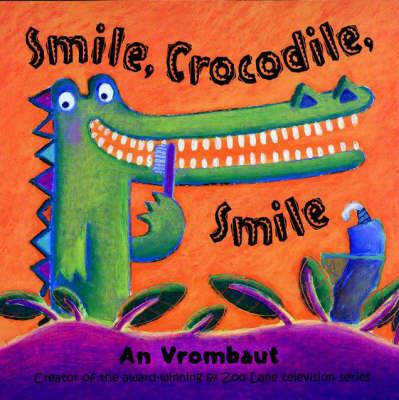 Smile, Crocodile, Smile (Paperback)