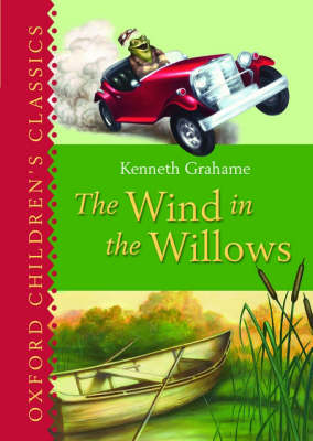 The Wind in the Willows: Oxford Children's Classics - Oxford Children's Classics (Hardback)