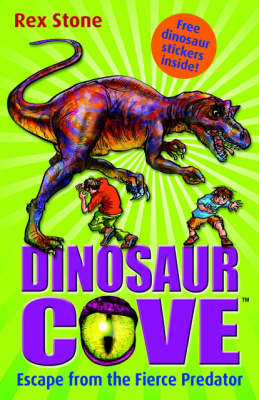 Escape from the Fierce Predator: Dinosaur Cove 10 - Dinosaur Cove Bk. 10 (Paperback)