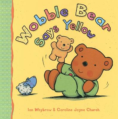 Wobble Bear Says Yellow (Paperback)