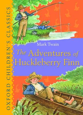 The Adventures of Huckleberry Finn - Oxford Children's Classics (Hardback)