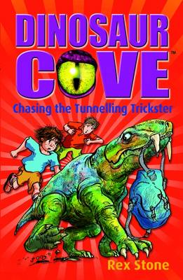 Chasing the Tunnelling Trickster: Dinosaur Cove 13 (Paperback)