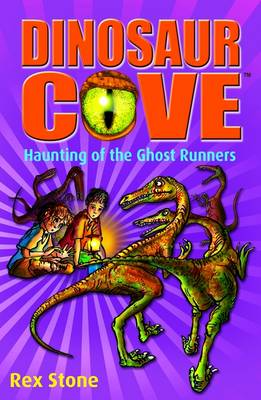 Dinosaur Cove: Haunting of the Ghost Runners (Paperback)