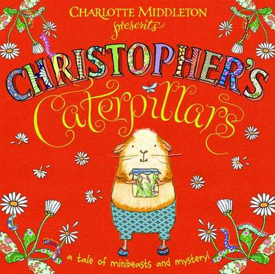 Christopher's Caterpillars - Christopher Nibble (Hardback)