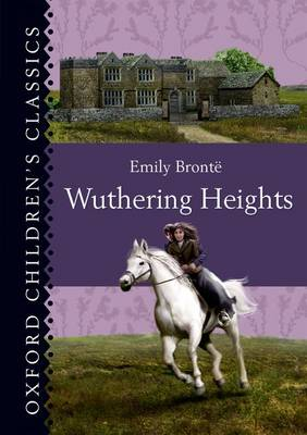 Oxford Children's Classics: Wuthering Heights (Hardback)