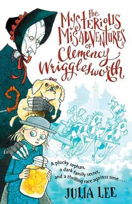 The Mysterious Misadventures of Clemency Wrigglesworth (Paperback)