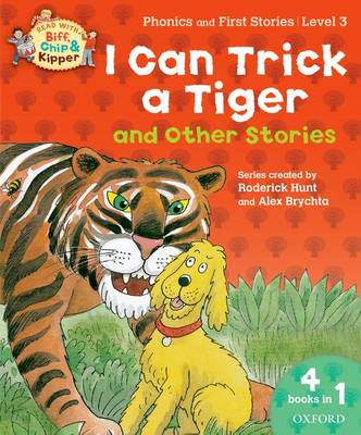 Oxford Reading Tree Read With Biff, Chip, and Kipper: I Can Trick a Tiger and Other Stories (Level 3) - Oxford Reading Tree Read With Biff, Chip, and Kipper (Paperback)