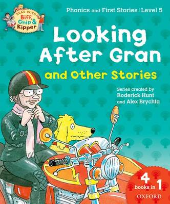 Oxford Reading Tree Read With Biff, Chip, and Kipper: Looking After Gran and Other Stories: Level 5 Phonics and First Stories - Oxford Reading Tree Read With Biff, Chip, and Kipper (Paperback)