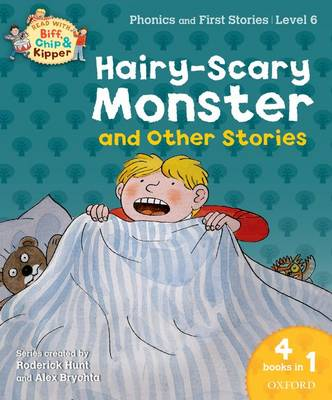 Oxford Reading Tree Read With Biff, Chip, and Kipper: Hairy-scary Monster & Other Stories: Level 6 Phonics and First Stories - Oxford Reading Tree Read With Biff, Chip, and Kipper (Paperback)
