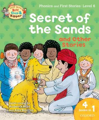 Oxford Reading Tree Read With Biff, Chip, and Kipper: Secret of the Sands & Other Stories: Level 6 Phonics and First Stories - Oxford Reading Tree Read With Biff, Chip, and Kipper (Paperback)
