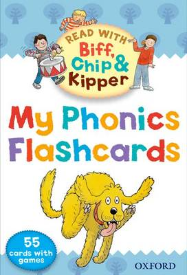 Oxford Reading Tree Read With Biff, Chip, and Kipper: My Phonics Flashcards - Oxford Reading Tree Read With Biff, Chip, and Kipper